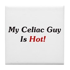 My Celiac Guy Is Hot! Tile Coaster