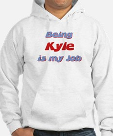 Being Kyle Is My Job Hoodie
