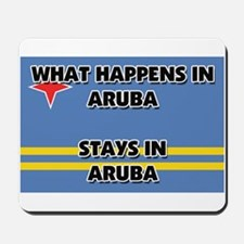 What Happens In ARUBA Stays There Mousepad