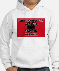 What Happens In ALBANIA Stays There Hoodie