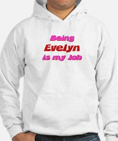 Being Evelyn My Job Hoodie