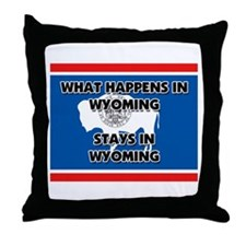 What Happens In WYOMING Stays There Throw Pillow