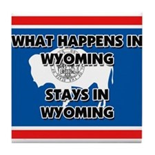 What Happens In WYOMING Stays There Tile Coaster