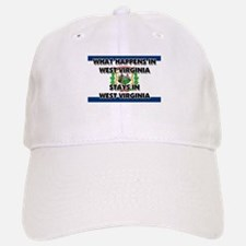 What Happens In WEST VIRGINIA Stays There Baseball Baseball Cap
