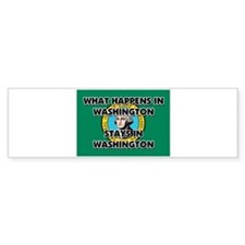 What Happens In WASHINGTON Stays There Bumper Sticker