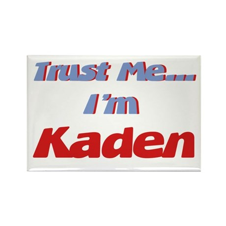 Trust Me I'm Kaden Rectangle Magnet