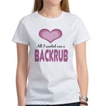All wanted was Backrub Women's T-Shirt