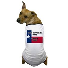 What Happens In TEXAS Stays There Dog T-Shirt