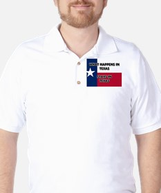What Happens In TEXAS Stays There Golf Shirt