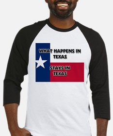 What Happens In TEXAS Stays There Baseball Jersey