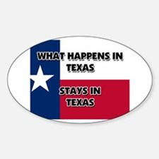 What Happens In TEXAS Stays There Oval Decal