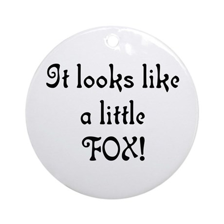 It Looks Like A Little Fox! Ornament (Round)