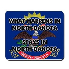 What Happens In NORTH DAKOTA Stays There Mousepad
