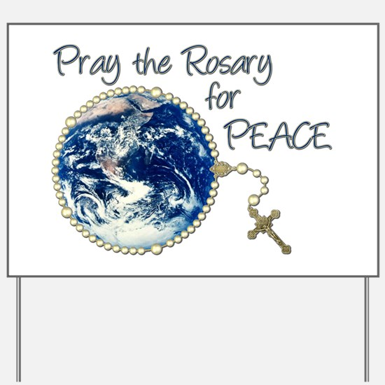 Pray the Rosary for Peace Yard Sign