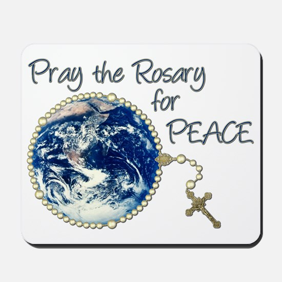 Pray the Rosary for Peace Mousepad