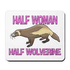 Half Woman Half Wolverine Mousepad