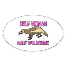 Half Woman Half Wolverine Oval Decal