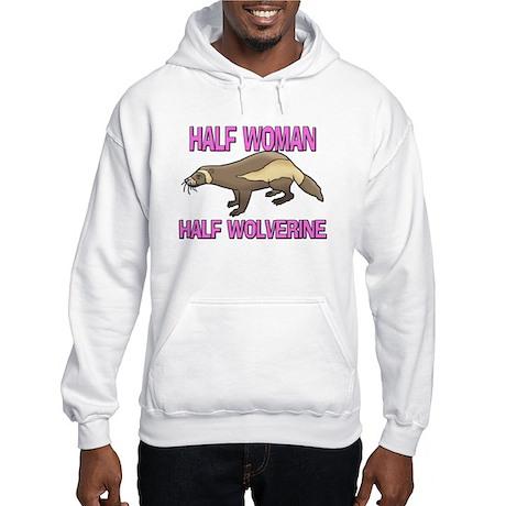 Half Woman Half Wolverine Hooded Sweatshirt