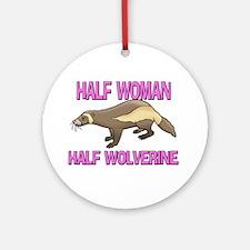 Half Woman Half Wolverine Ornament (Round)
