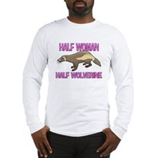 Half Woman Half Wolverine Long Sleeve T-Shirt