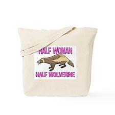 Half Woman Half Wolverine Tote Bag