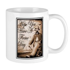Have a Firme Day Mug