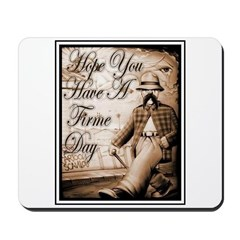 Have a Firme Day Mousepad