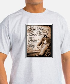 Have a Firme Day T-Shirt