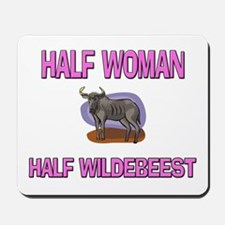Half Woman Half Wildebeest Mousepad