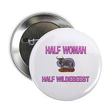 """Half Woman Half Wildebeest 2.25"""" Button"""