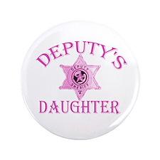 "Deputy's Daughter 3.5"" Button"