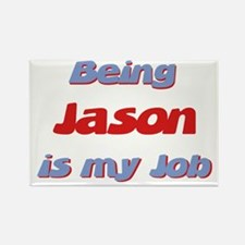 Being Jason Is My Job Rectangle Magnet