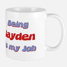 Being Jayden Is My Job Mug