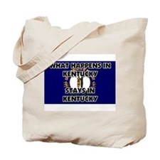 What Happens In KENTUCKY Stays There Tote Bag