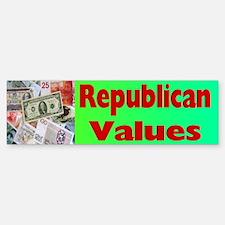 Republican Values - Money. Bumper Sticker.