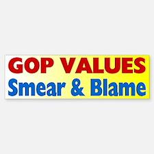 GOP Values, Smear and Blame Bumper Bumper Bumper Sticker