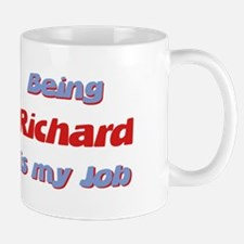 Being Richard Is My Job Mug