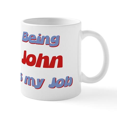 Being John Is My Job Mug