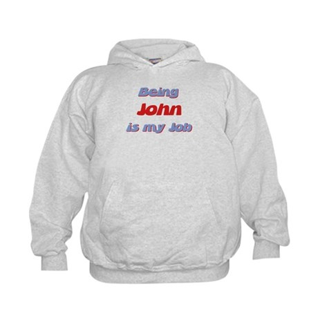 Being John Is My Job Kids Hoodie