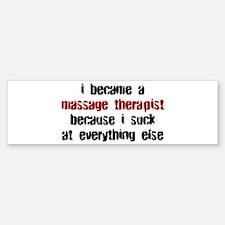 Massage Therapist Suck at Everything Bumper Bumper Sticker