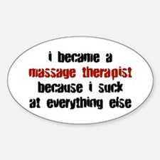 Massage Therapist Suck at Everything Decal