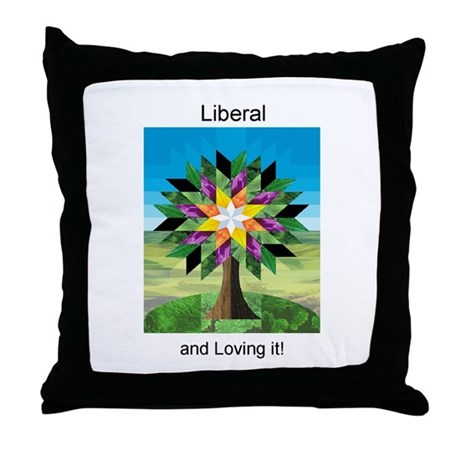 Liberal and Loving it! Throw Pillow