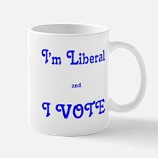 I'm Liberal and I VOTE Mug