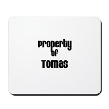 Property of Tomas Mousepad