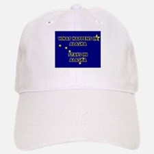 What Happens In ALASKA Stays There Baseball Baseball Cap