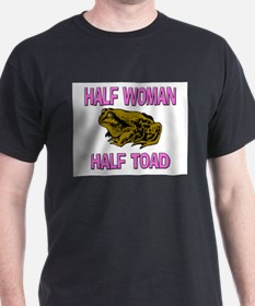 Half Woman Half Toad T-Shirt