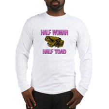 Half Woman Half Toad Long Sleeve T-Shirt