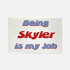 Being Skyler Is My Job Rectangle Magnet