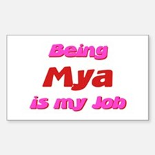Being Mya My Job Rectangle Decal