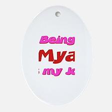 Being Mya My Job Oval Ornament
